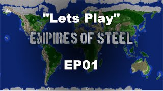 Lets Play | Empires Of Steel | EP01