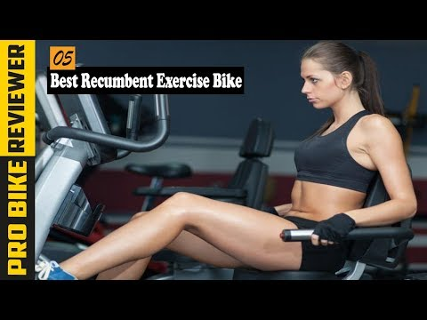 Best Recumbent Exercise Bike For Home Use Top 5 Recumbent Bike For Indoor Exercise