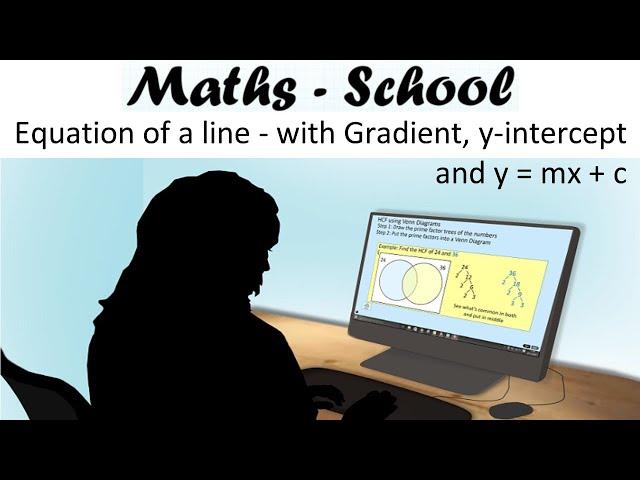 Equation of a straight line. Gradient, Y-intercept, y=mx+c. Maths Revision Lesson (Maths - School)