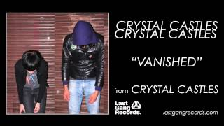 Watch Crystal Castles Vanished video