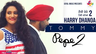 Harry Dhanoa - Tommy Pepe 2 - Goyal Music Official Song