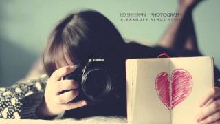 Ed Sheeran - Photograph (Alexander Remus Remix)