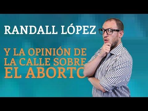 El Destape   RANDALL LÓPEZ: Debate sobre el ABORTO