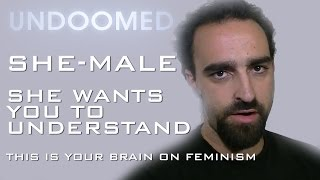 "This is your brain on feminism: ""She""-trouble! (Epic fail) Episode 9."