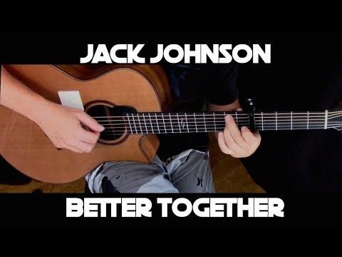 Jack Johnson - Better Together - Fingerstyle Guitar