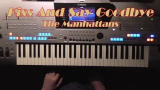 Kiss And Say Goodbye - The Manhattans, Instrumental-Cover, eingespielt auf Tyros 4