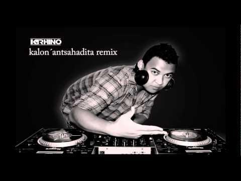 Kalon´Antsahadita Remix - KARHINO ANARAIM Remix
