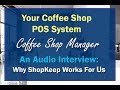 ShopKeep POS Interview and REVIEW with a Coffee Manager (Audio Interview Only)