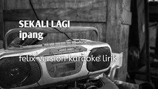 Download sekali lagi ( felix version karaoke )