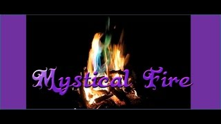 Mystical Fire - Colored Flames