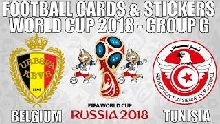 BELGIUM v TUNISIA ⚽ Group G ⚽ Football Cards & Stickers FIFA WORLD CUP 2018 ⚽ Panini ⚽ Match #27