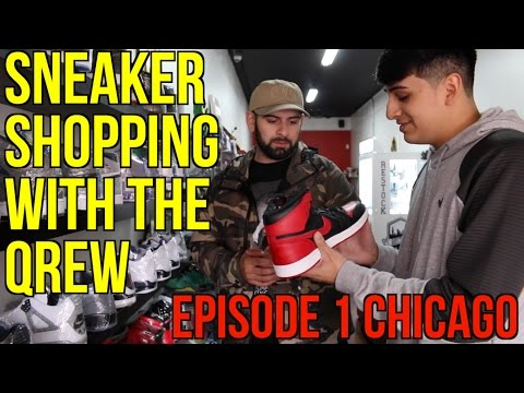 Sneaker Shopping With The Qrew in Chicago (Ep.1)
