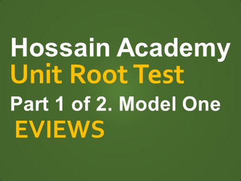 Unit Root Testing. Model One.  Part 1 of 2. EVIEWS