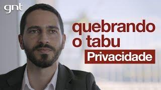 Privacidade na era da Internet | QUEBRANDO O TABU