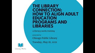 The Library Connection How to Align Adult Education Programs and Libraries