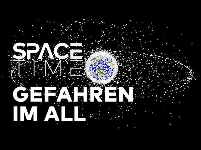 Gefahren im All - Riskante Raumfahrt | SPACETIME Doku