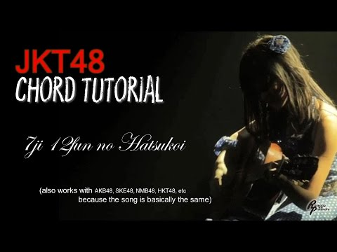(CHORD) JKT48 - 7ji 12fun no Hatsukoi (FOR MEN)