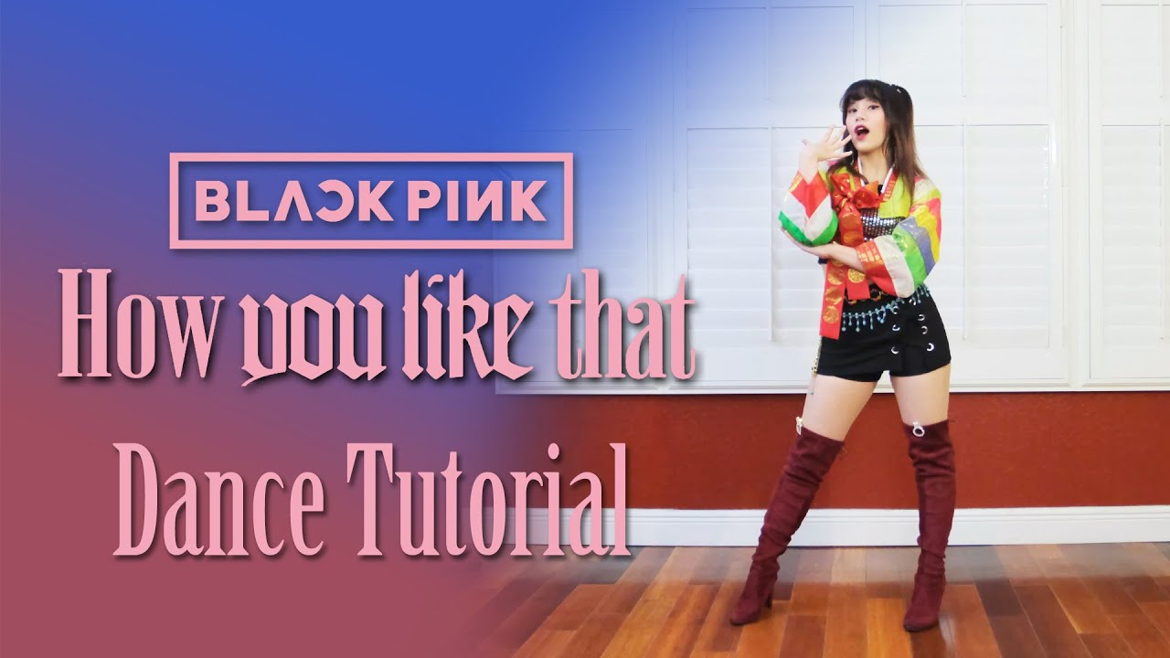 BLACKPINK - 'How You Like That' Dance Tutorial (Mirrored + Explanation) | Sheryl Chang