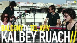 KALBEY RUACH - AQUARIUM (BalconyTV)