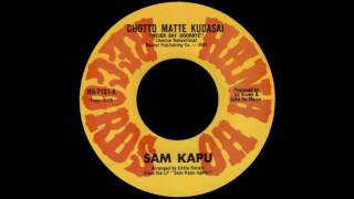 Sam Kapu - Chotto Matte Kudasai (Never Say Goodbye) (Original Version)