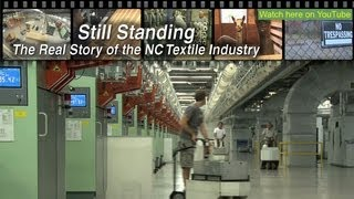 Still Standing - The Real Story of the NC Textile Industry - FULL DOCUMENTARY thumbnail