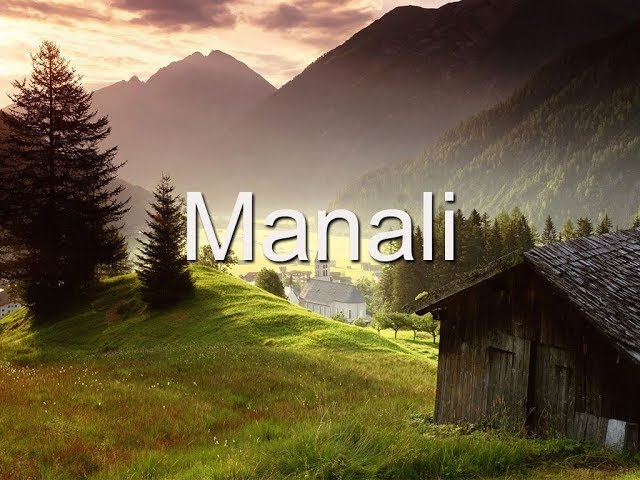 Manali Tourism Video - Manali, Himachal Pradesh, India