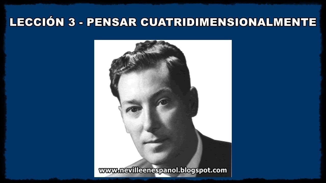 Download LECCIÓN 3 - PENSAR CUATRIDIMENSIONALMENTE (Neville Goddard - 1948)