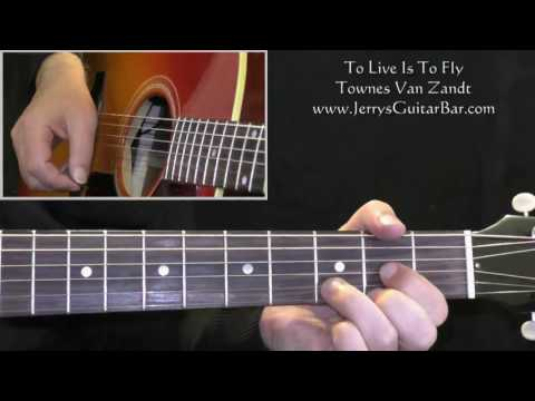 How To Play Townes Van Zandt To Live Is To Fly (intro only) mp3