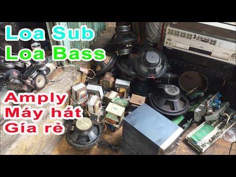 Loa Sub Bass tháo thùng, Amply cũ đủ chủng loại giá rẻ