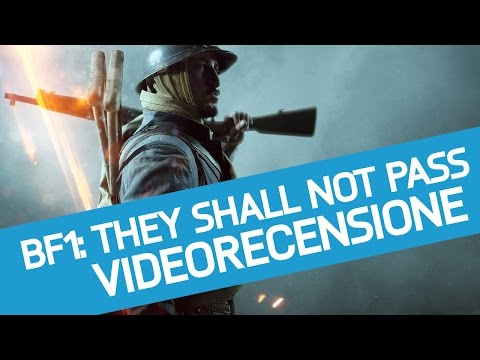 They Shall Not Pass: Recensione del primo DLC di Battlefield 1