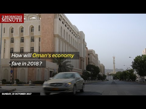 How will Oman's economy fare in 2018?