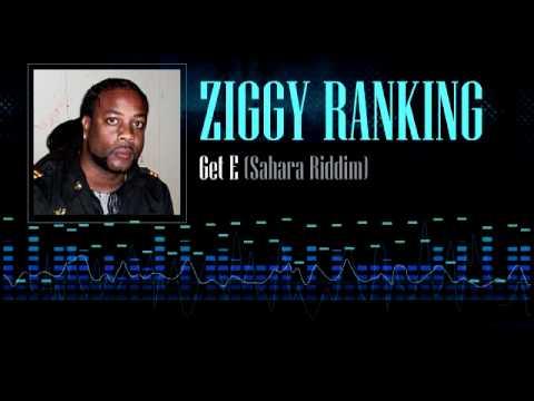 Ziggy Ranking - Get E (Sahara Riddim)