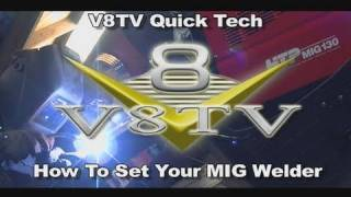 Welding Tips: How To Set any MIG Welder Video V8TV HTP MIG 130