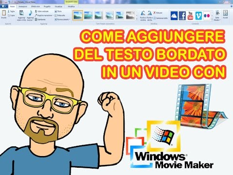 COME INSERIRE TESTO CON BORDO CON WINDOWS MOVIE MAKER