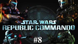 Star Wars. Republic Commando. #8. Атака клонов. Прохождение без комментариев