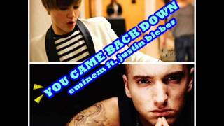 You came back down - Eminem ft Justin bieber  LYRICS