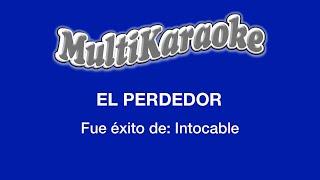 El Perdedor - Multikaraoke ►Exito de Intocable (Solo Como Referencia)