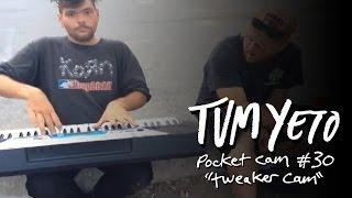 Tum Yeto Pocket Cam #30: Tweaker Cam