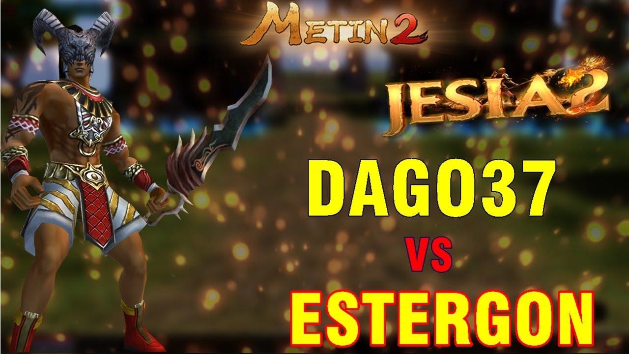 EFSANE VS ! DAGO37 VS ESTERGON METİN2 JESİA2