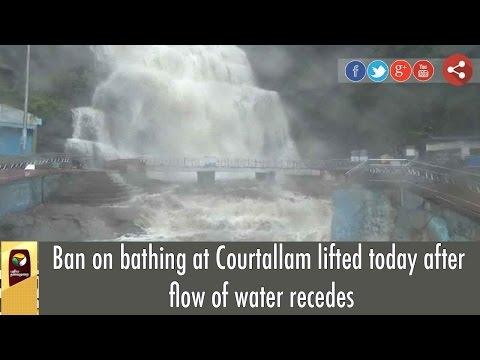 Ban on bathing at Courtallam lifted today after flow of water recedes