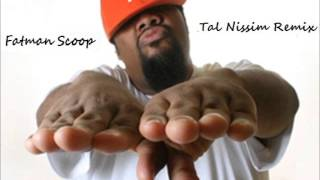 Fatman Scoop - Big Room Anthem Tal Nissim Remix 2013