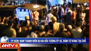 TP HCM: Nam thanh niên bị hai đối tượng ép xe, đâm chết tại chỗ | ANTV