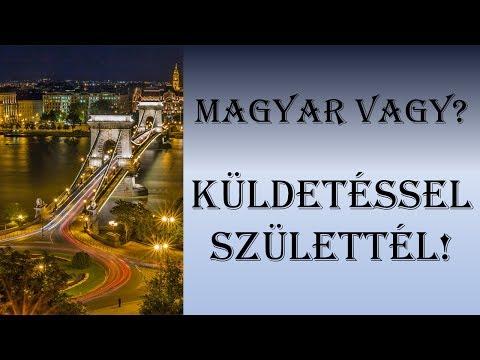 Magyar vagy? Küldetéssel születtél! (Teljes videó)