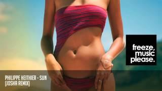 Philippe Heithier - Sun (Josha Remix)