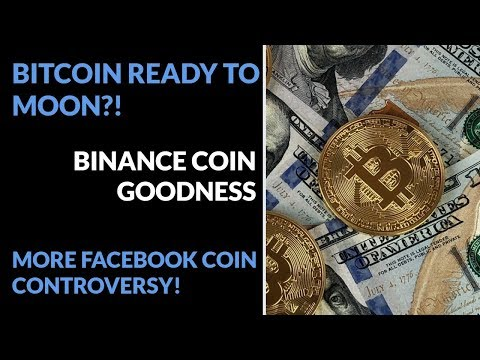 Bitcoin Pattern Shows Ready To MOON! Binance Coin Goodness! Even More Facebook Coin Controversy