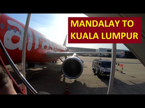 Mandalay To Kuala Lumpur On AirAsia - A Short But Also LOOONG Journey