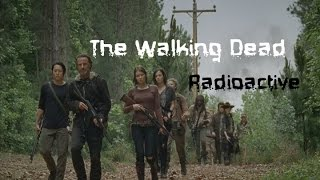 THE WALKING DEAD - RADIOACTIVE (5 season 1-8) Fan-Made
