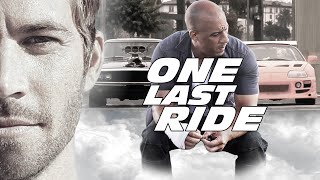 Repeat youtube video Paul Walker Tribute - Dominic Toretto &  Brian O'Conner Story (One Last Ride)