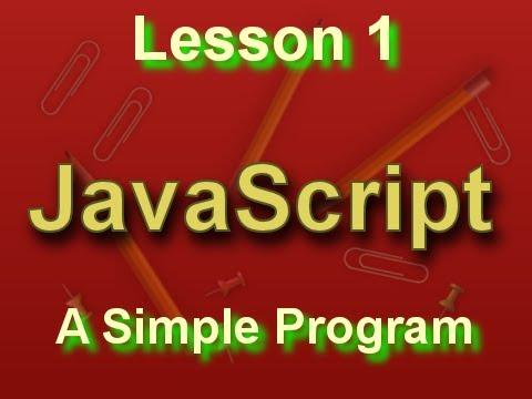 JavaScript Lesson 1: A Simple Program