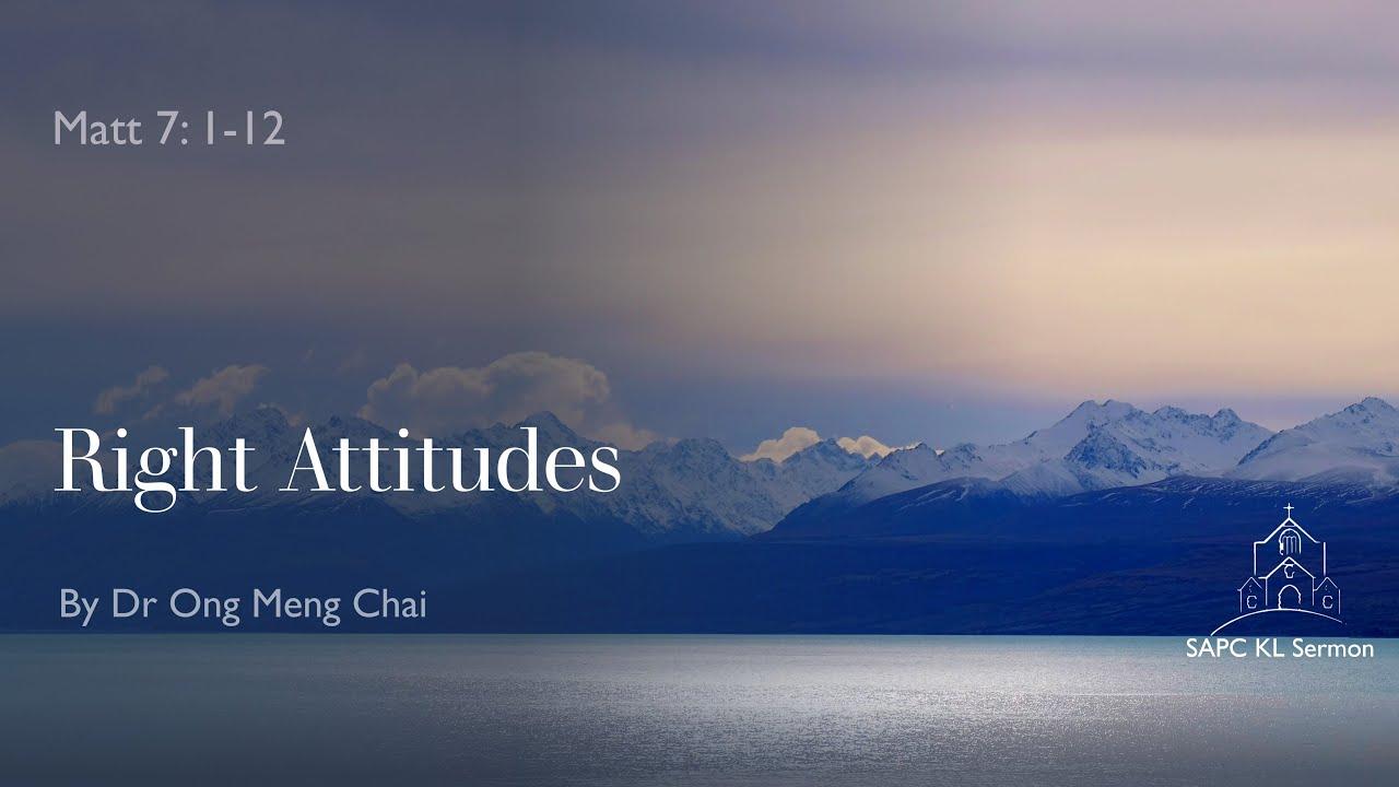 Matt 7:1-12 Right Attitudes